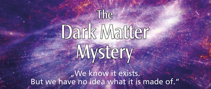 The Dark Matter Mystery - Exploring a Cosmic Secret